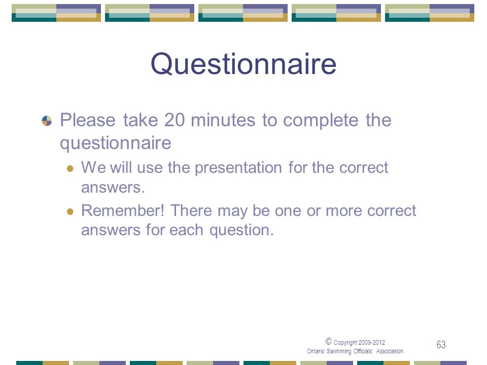 Questionnaire Please take 20 minutes to complete the questionnaire