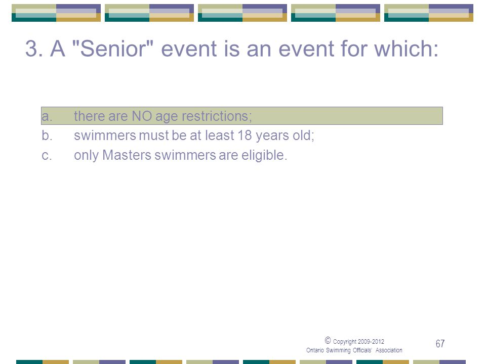3. A Senior event is an event for which: