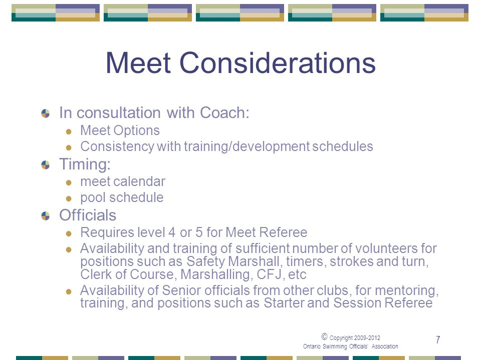 Meet Considerations In consultation with Coach: Timing: Officials