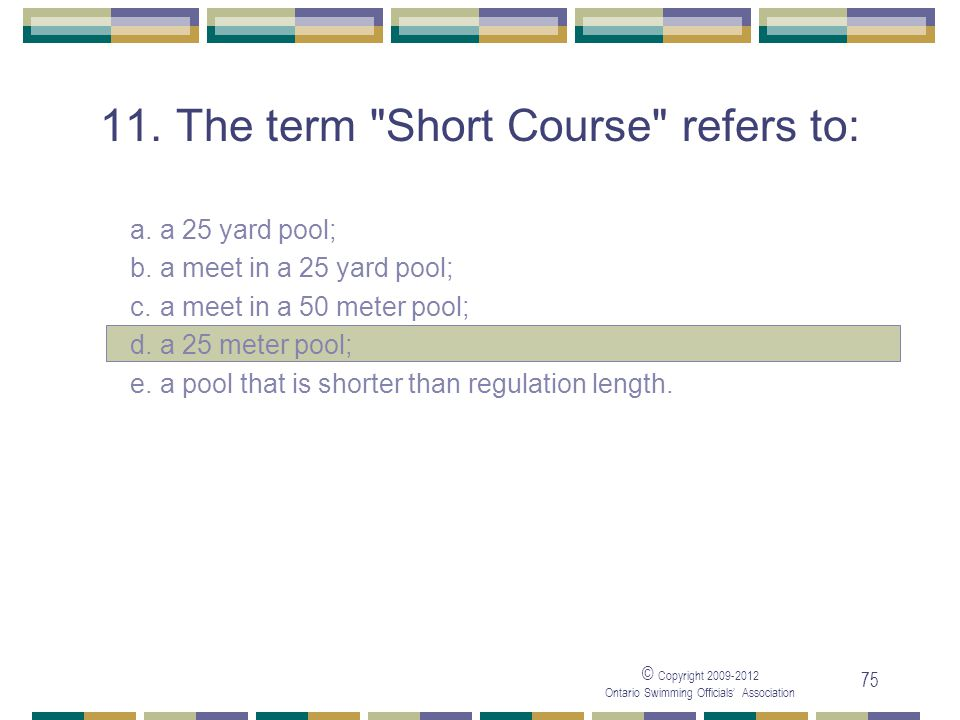 11. The term Short Course refers to: