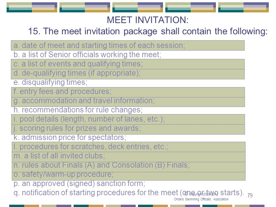 05/04/2017 MEET INVITATION: 15. The meet invitation package shall contain the following: a. date of meet and starting times of each session;