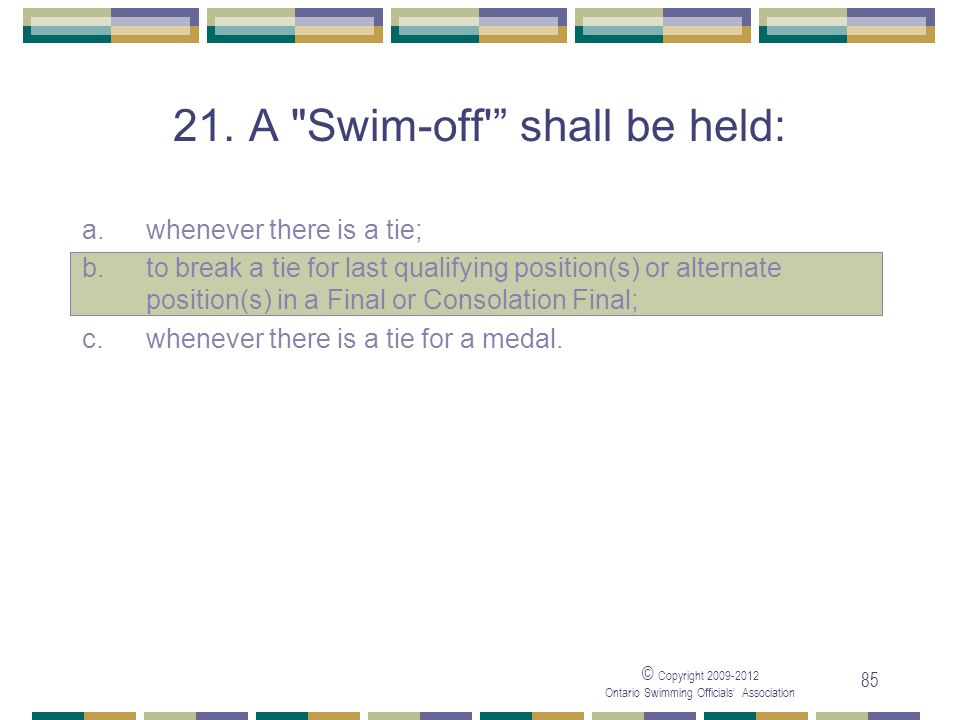 21. A Swim-off shall be held: