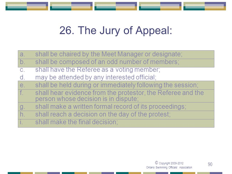05/04/2017 26. The Jury of Appeal: a. shall be chaired by the Meet Manager or designate; b. shall be composed of an odd number of members;