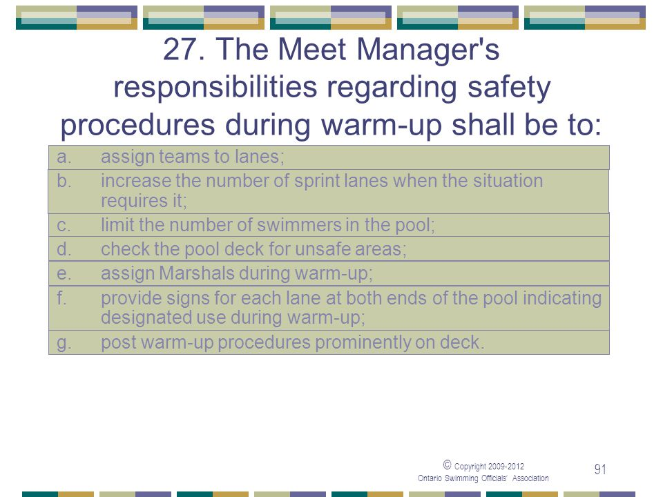 05/04/2017 27. The Meet Manager s responsibilities regarding safety procedures during warm-up shall be to:
