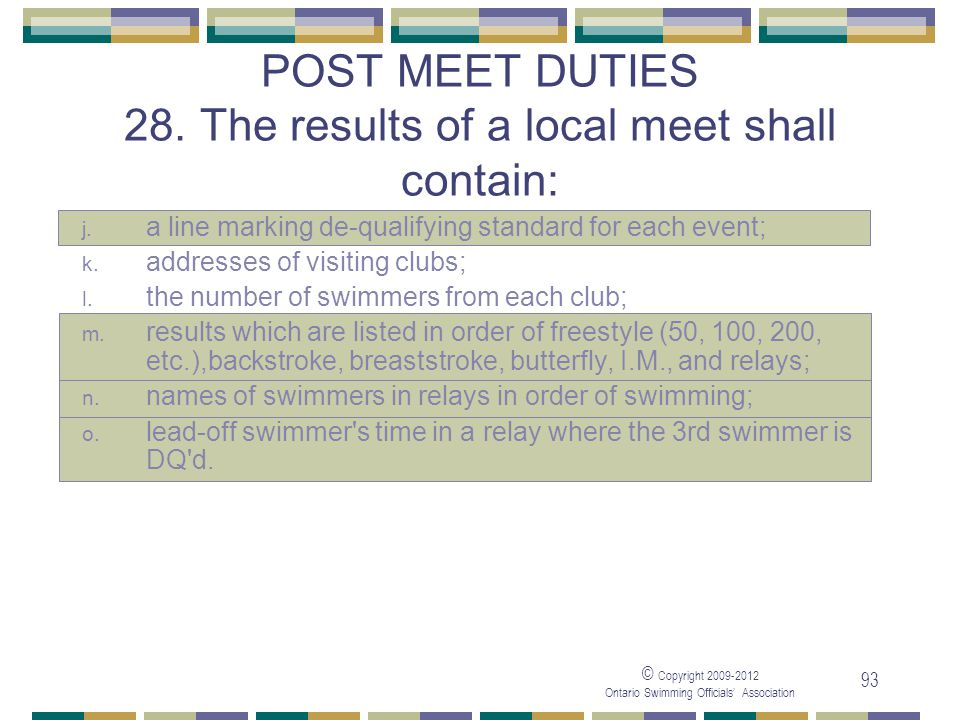 POST MEET DUTIES 28. The results of a local meet shall contain: