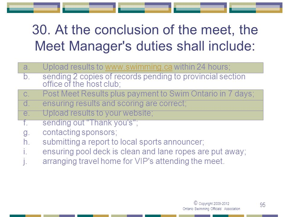 05/04/2017 30. At the conclusion of the meet, the Meet Manager s duties shall include: a. Upload results to www.swimming.ca within 24 hours;