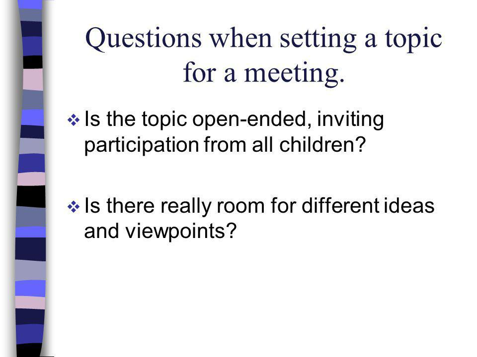 Questions when setting a topic for a meeting.