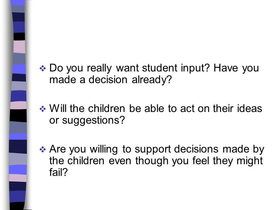 Do you really want student input Have you made a decision already
