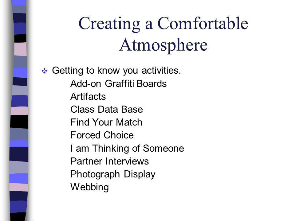 Creating a Comfortable Atmosphere