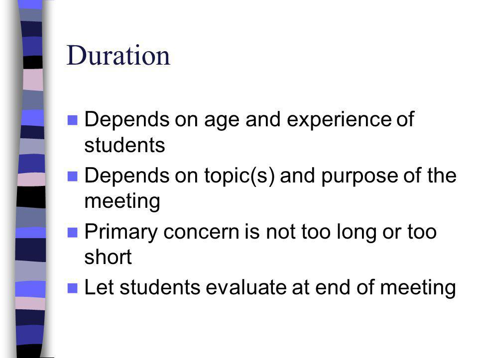 Duration Depends on age and experience of students