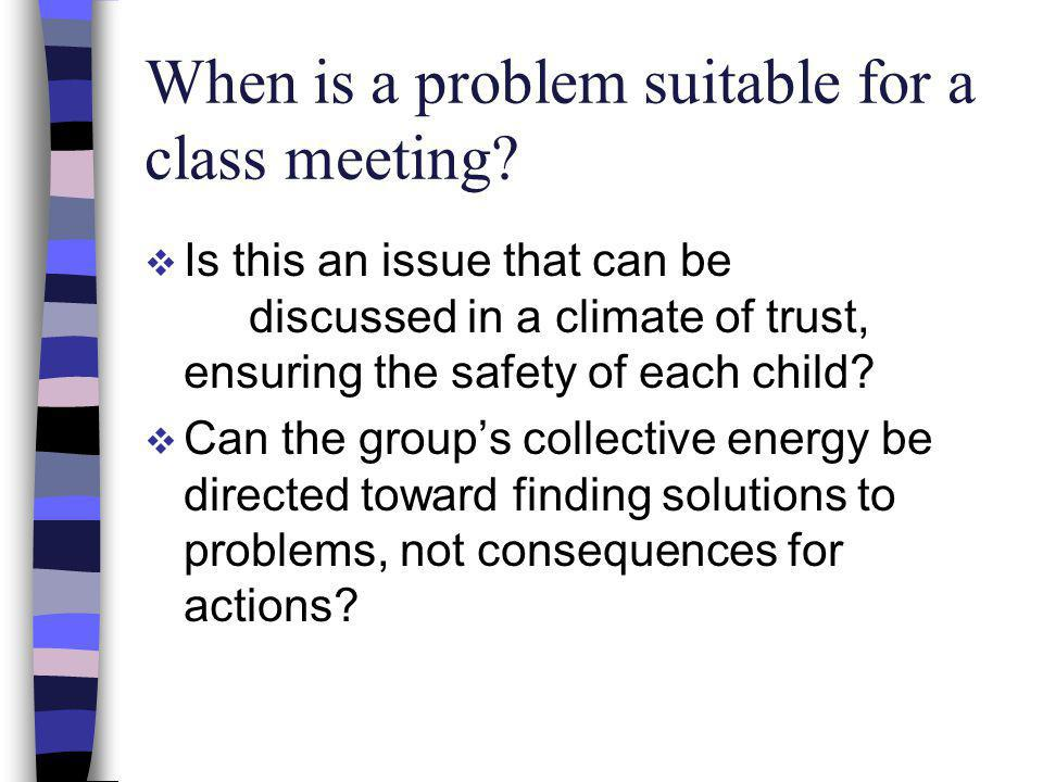 When is a problem suitable for a class meeting