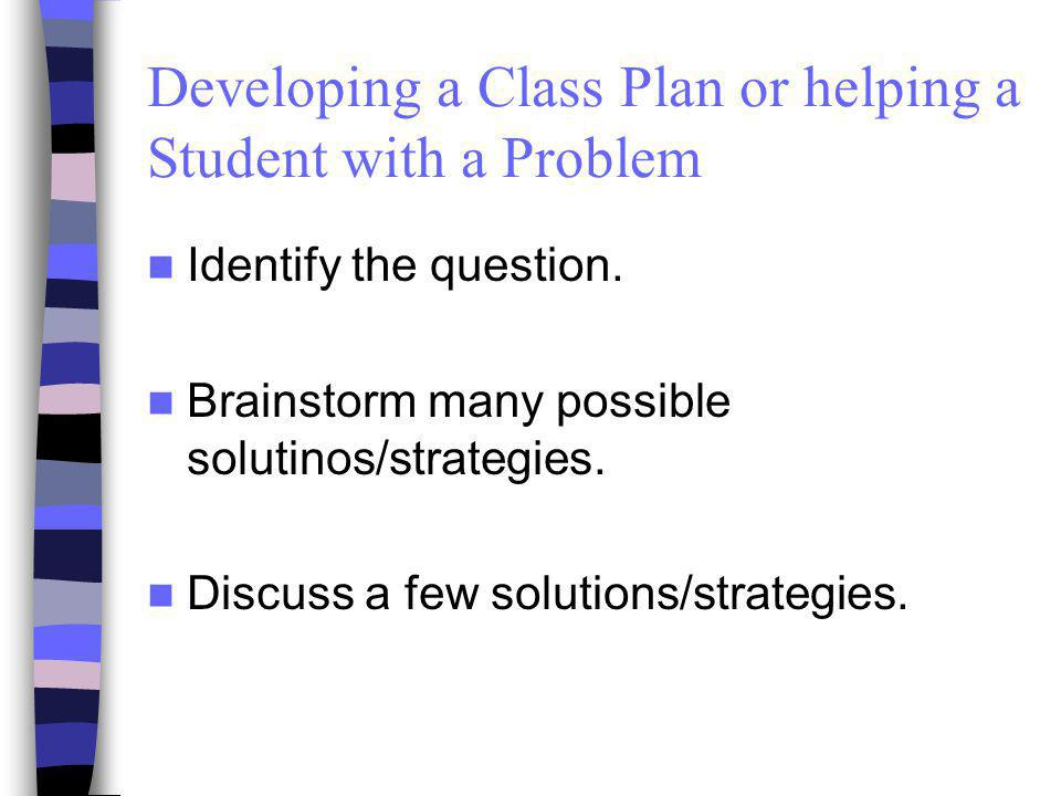 Developing a Class Plan or helping a Student with a Problem