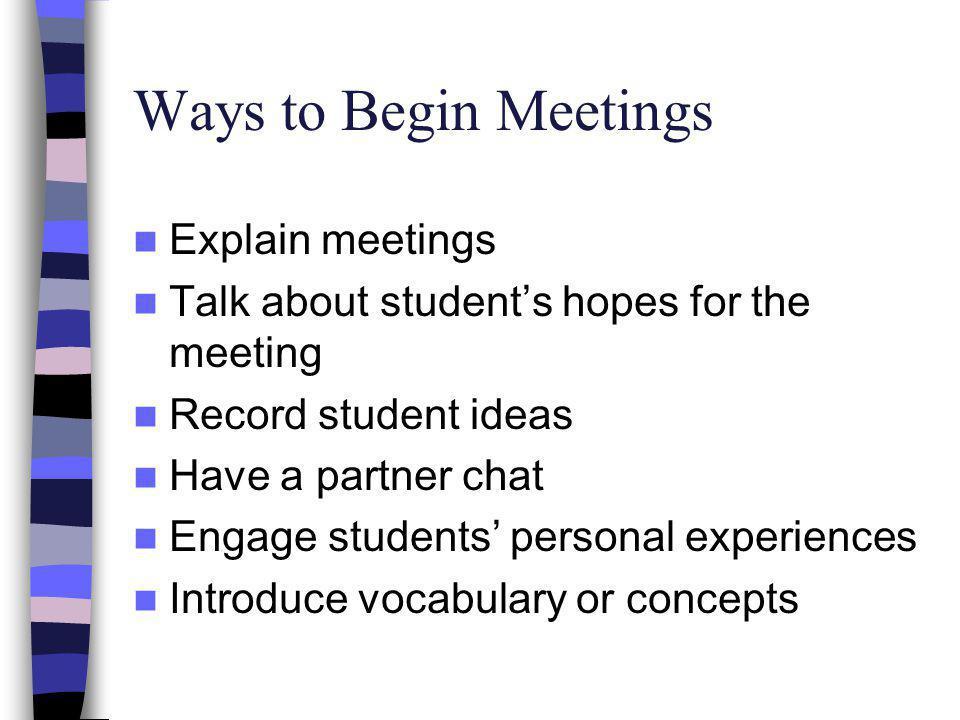 Ways to Begin Meetings Explain meetings