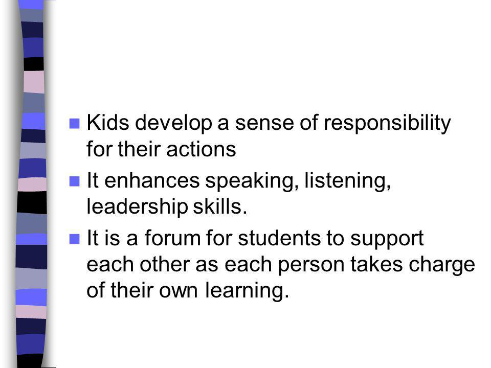 Kids develop a sense of responsibility for their actions
