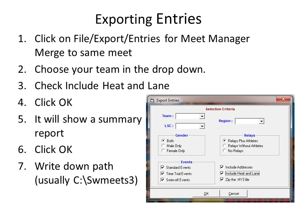 Exporting Entries Click on File/Export/Entries for Meet Manager Merge to same meet. Choose your team in the drop down.