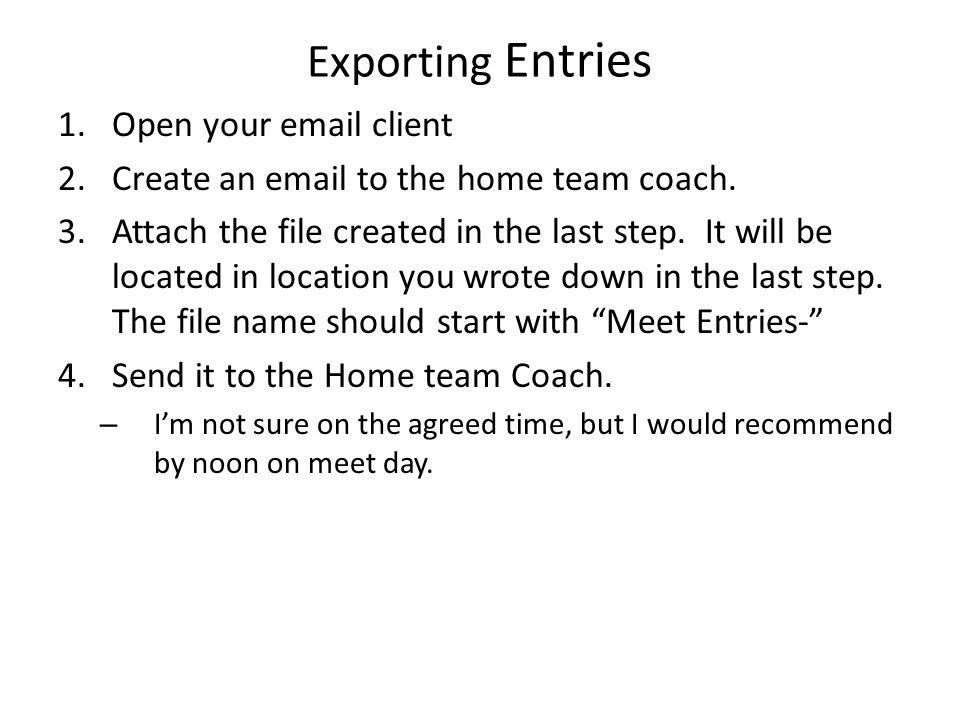 Exporting Entries Open your email client
