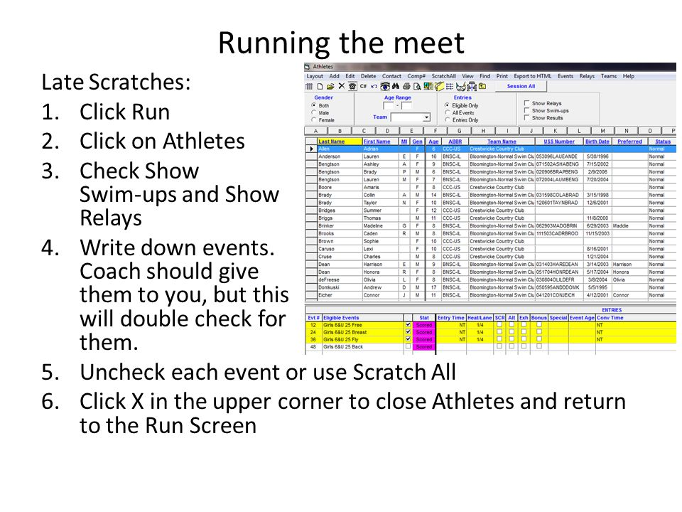 Running the meet Late Scratches: Click Run Click on Athletes