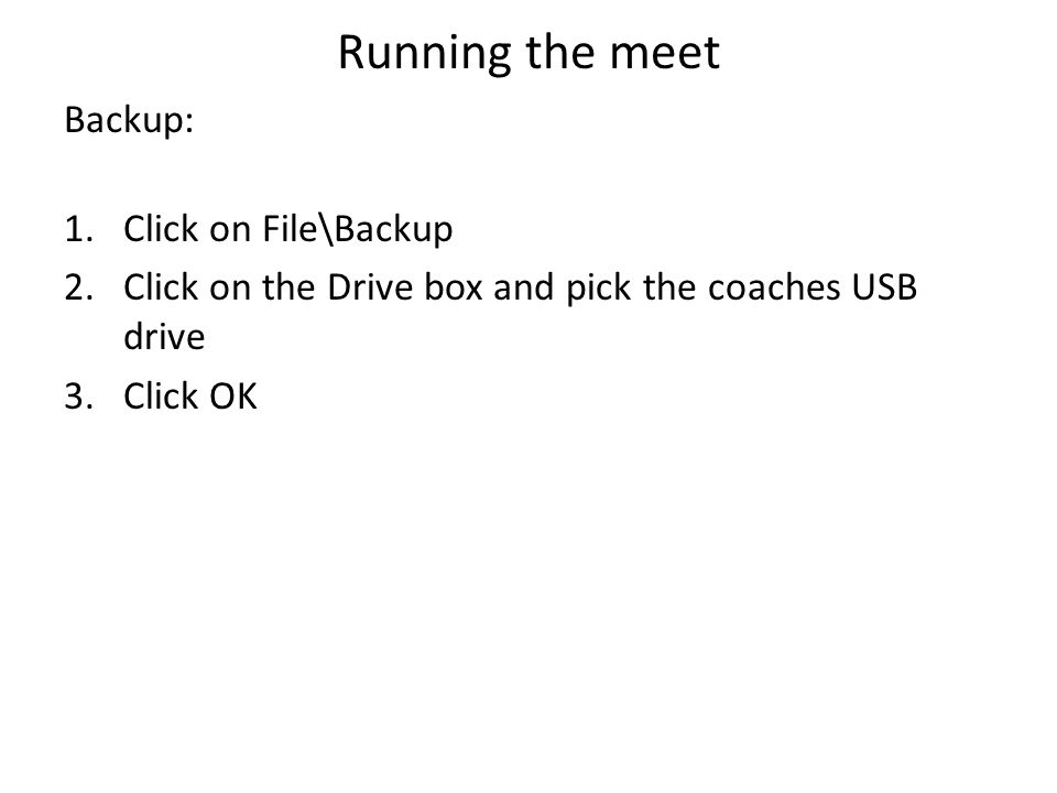 Running the meet Backup: Click on File\Backup