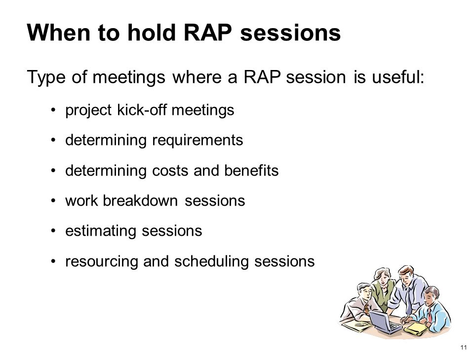 When to hold RAP sessions