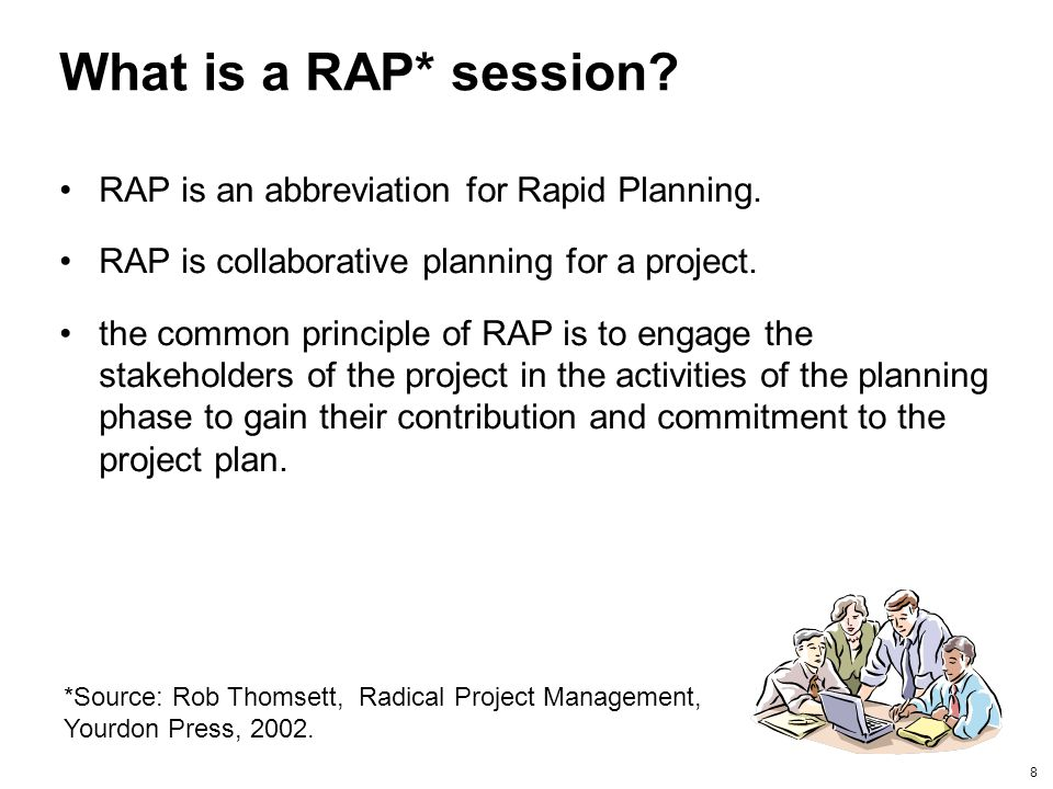 What is a RAP* session RAP is an abbreviation for Rapid Planning.