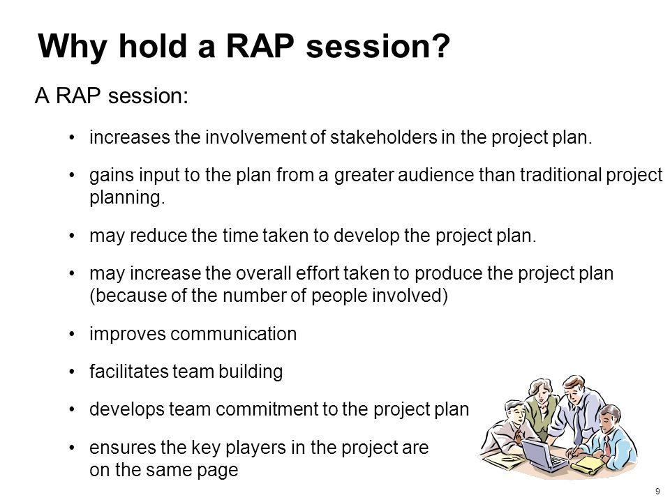 Why hold a RAP session A RAP session: