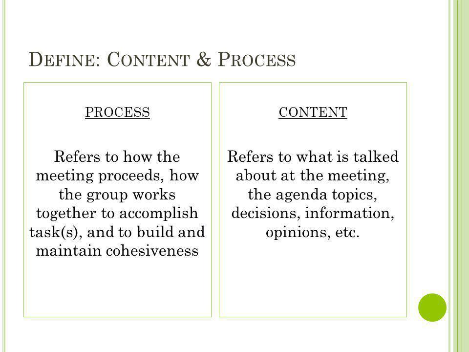 Define: Content & Process