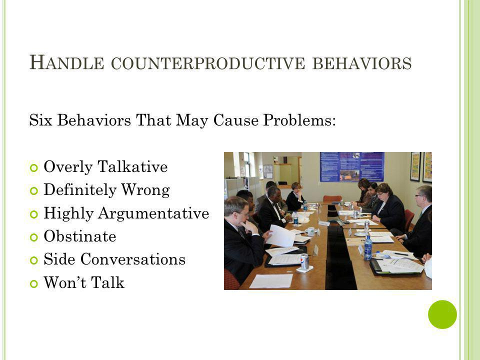 Handle counterproductive behaviors
