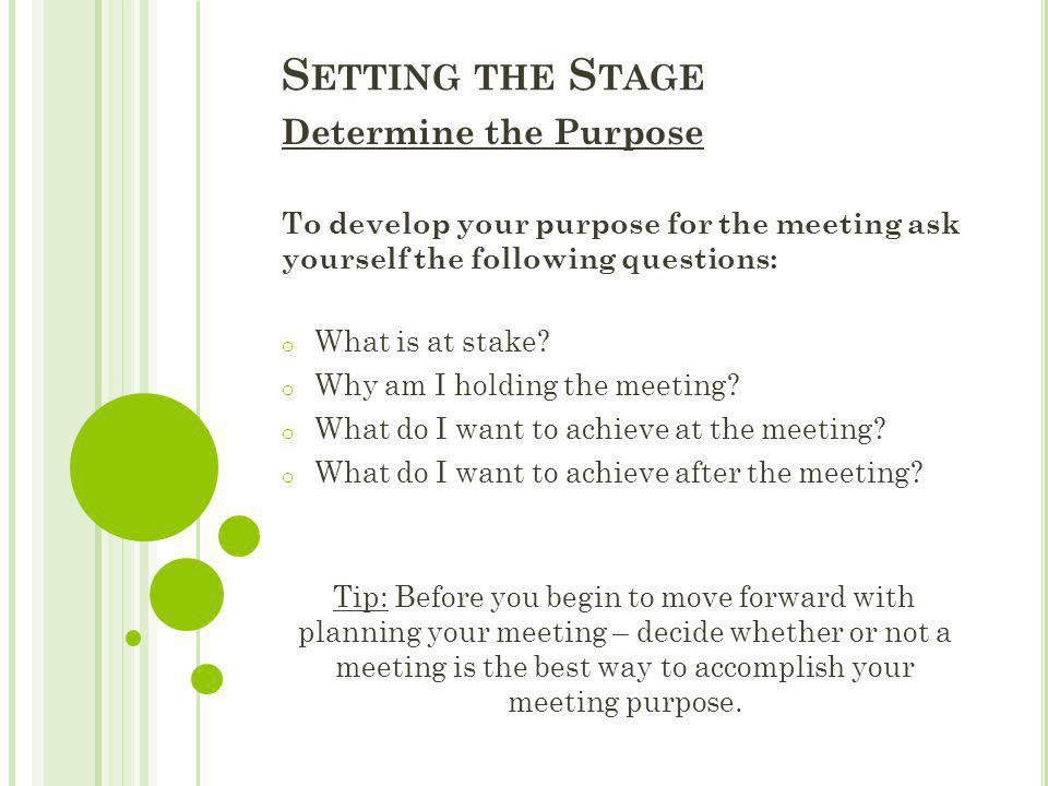 Setting the Stage Determine the Purpose