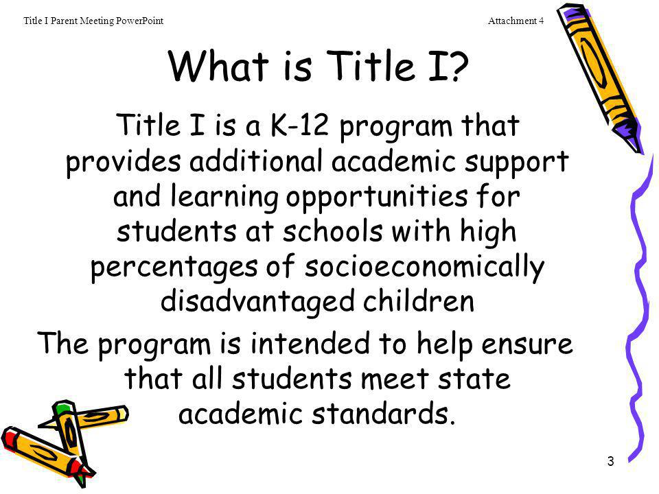 Attachment 4 Title I Parent Meeting PowerPoint. What is Title I