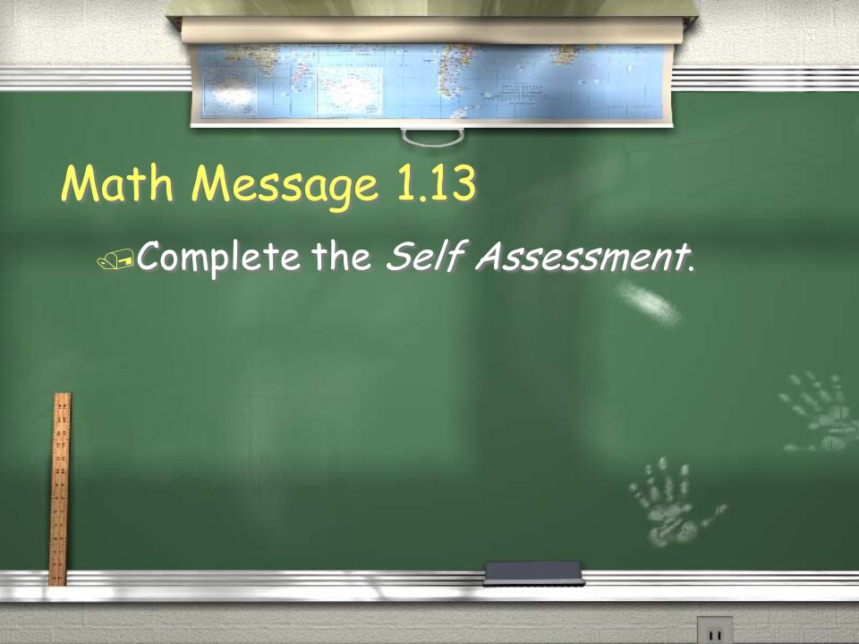 Math Message 1.13 Complete the Self Assessment.