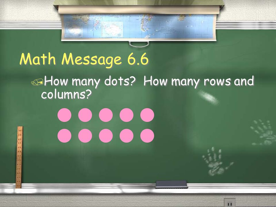 Math Message 6.6 How many dots How many rows and columns