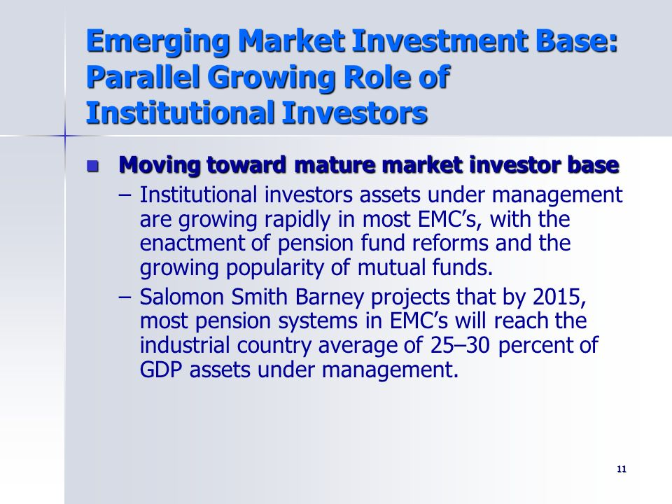 Emerging Market Investment Base: Parallel Growing Role of Institutional Investors
