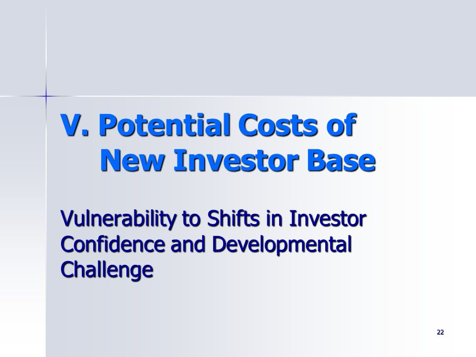 V. Potential Costs of New Investor Base