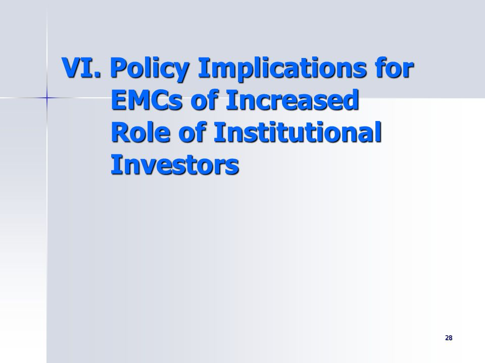 VI. Policy Implications for EMCs of Increased Role of Institutional Investors