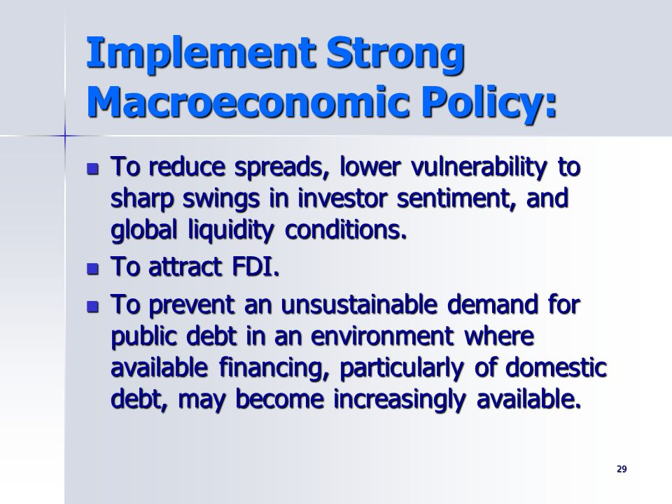 Implement Strong Macroeconomic Policy: