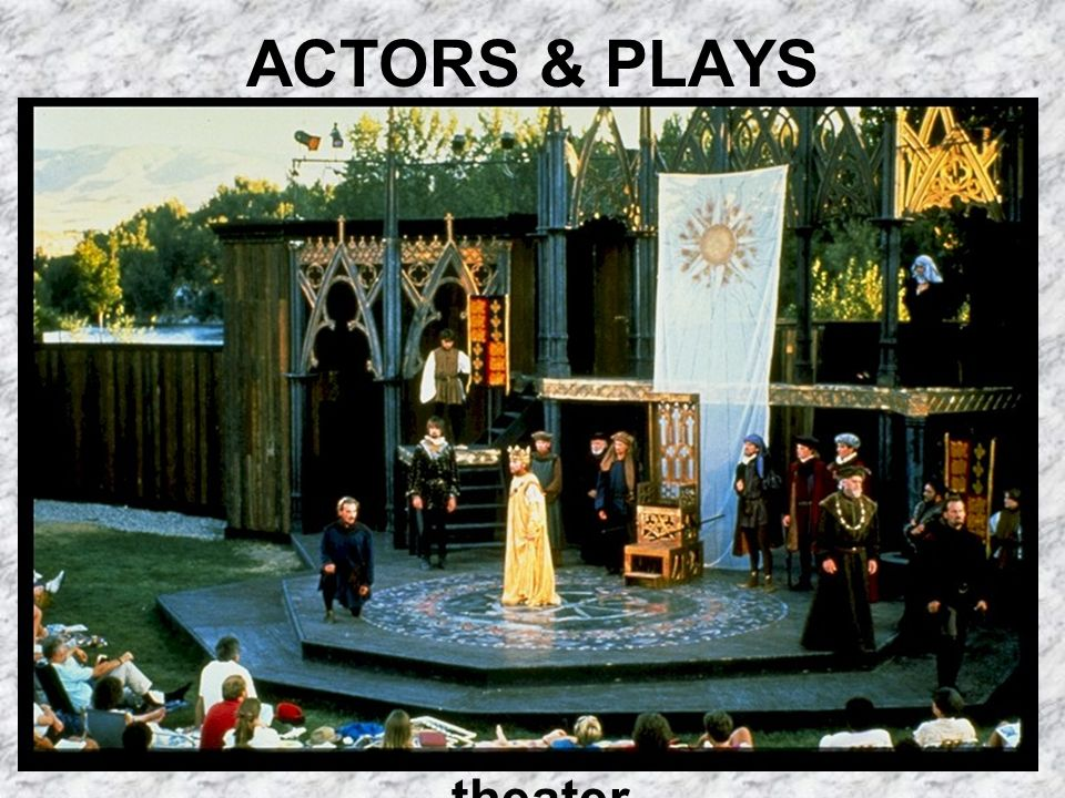 ACTORS & PLAYS Men played all the roles, including the female roles.