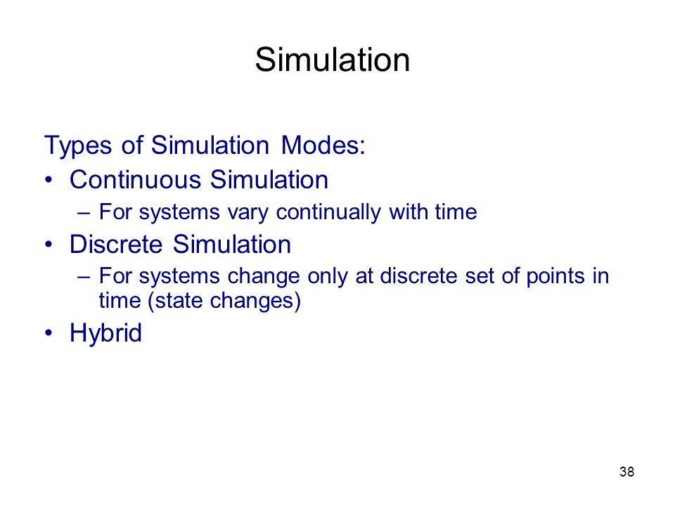 Simulation Types of Simulation Modes: Continuous Simulation