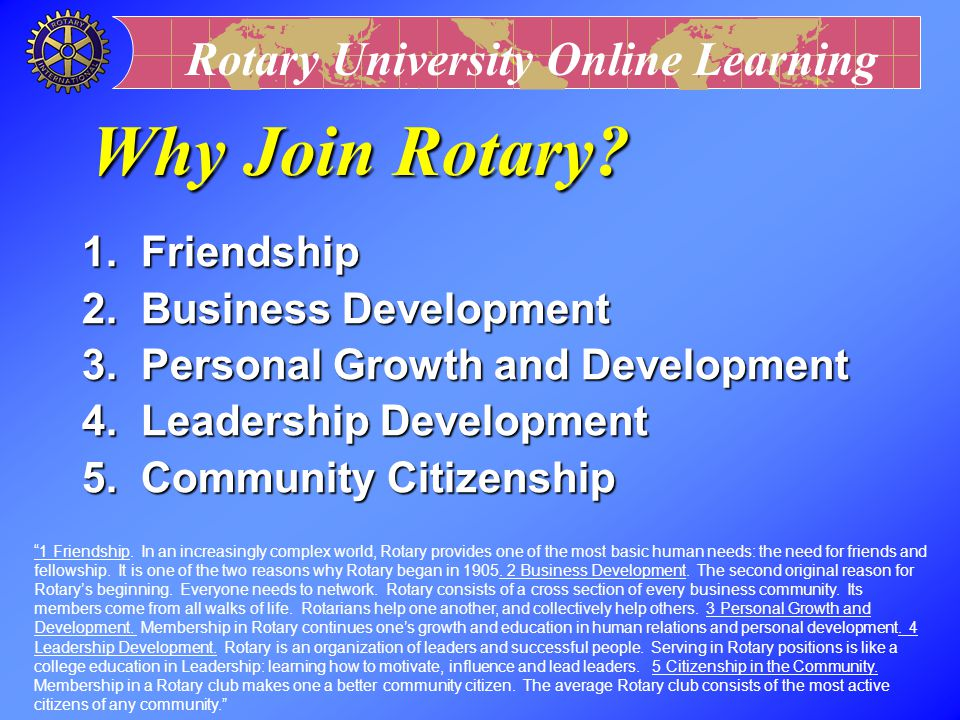 Why Join Rotary 1. Friendship 2. Business Development