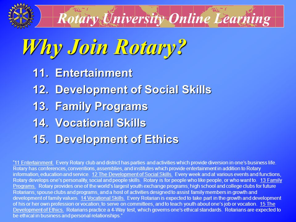Why Join Rotary 11. Entertainment 12. Development of Social Skills