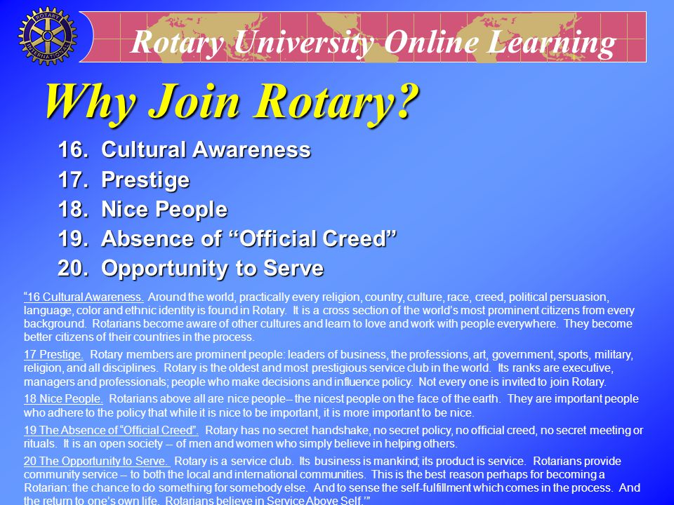 Why Join Rotary 16. Cultural Awareness 17. Prestige 18. Nice People