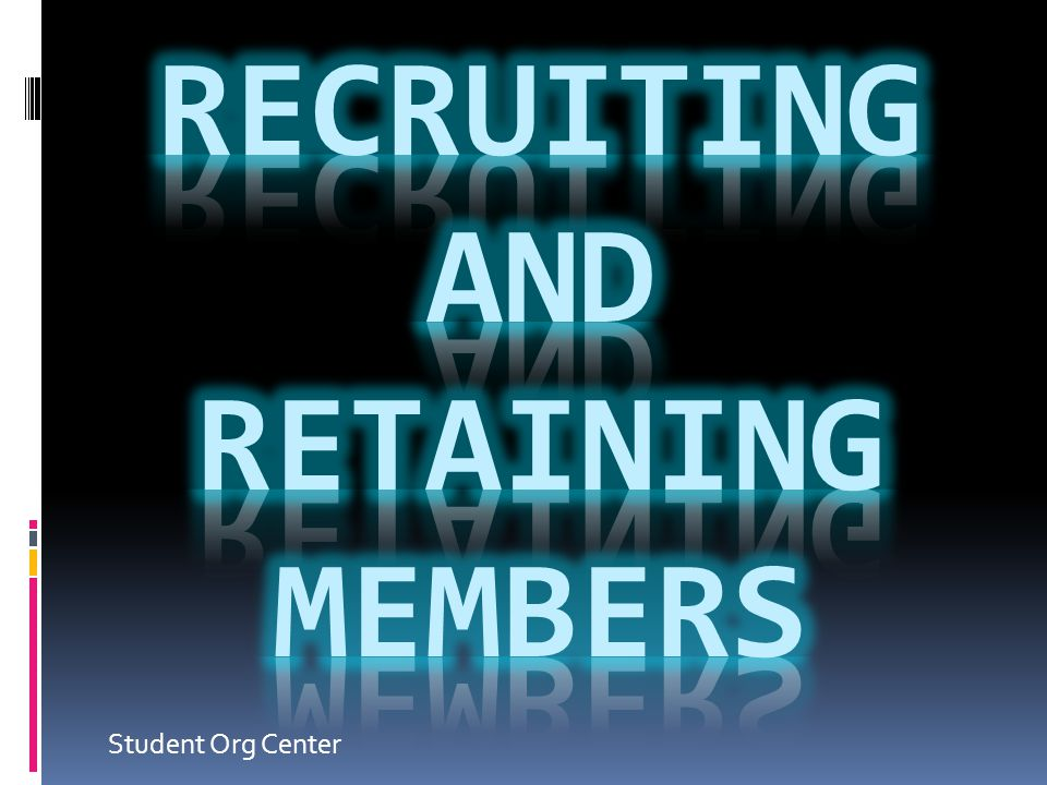 Recruiting and retaining members