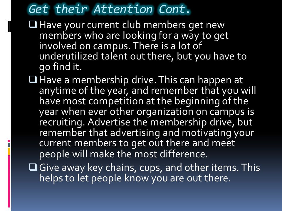 Get their Attention Cont.