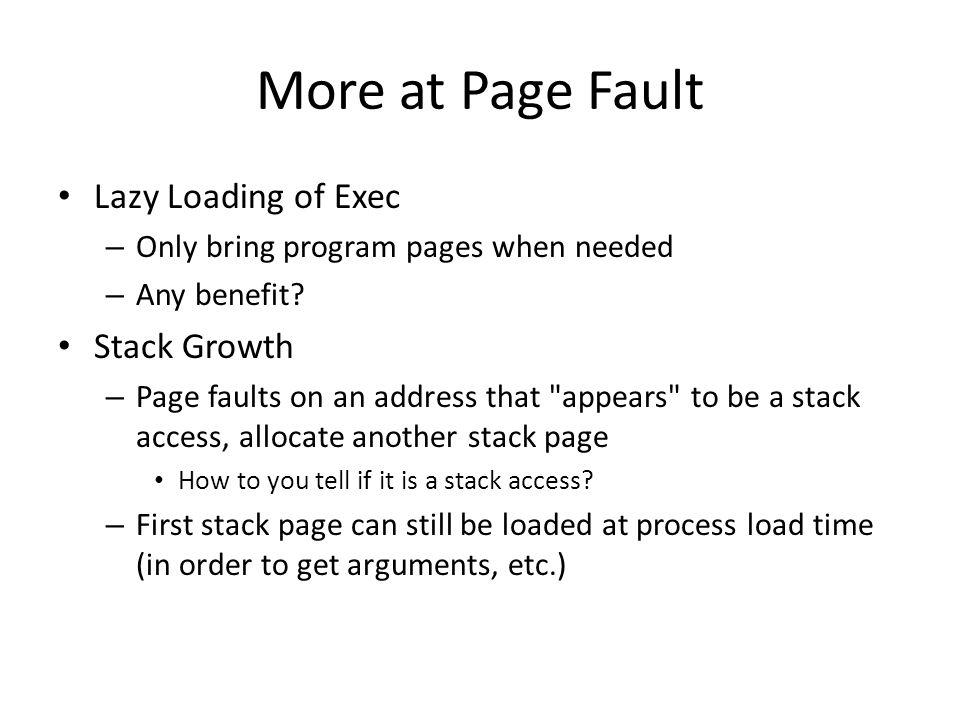 More at Page Fault Lazy Loading of Exec Stack Growth