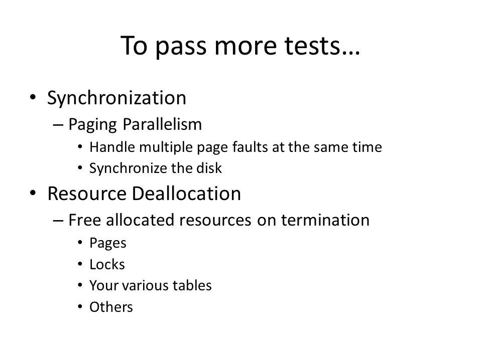To pass more tests… Synchronization Resource Deallocation