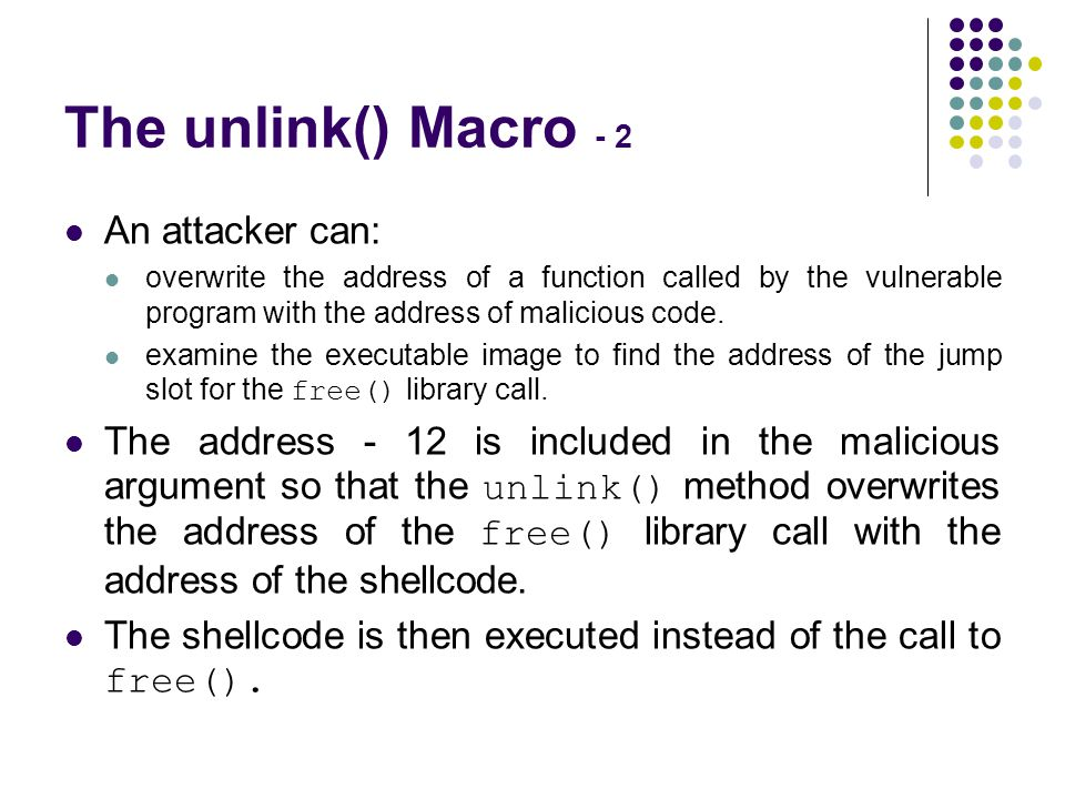 The unlink() Macro - 2 An attacker can: