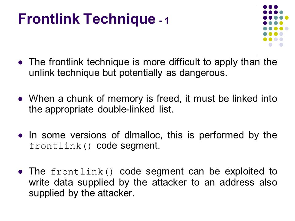 Frontlink Technique - 1 The frontlink technique is more difficult to apply than the unlink technique but potentially as dangerous.