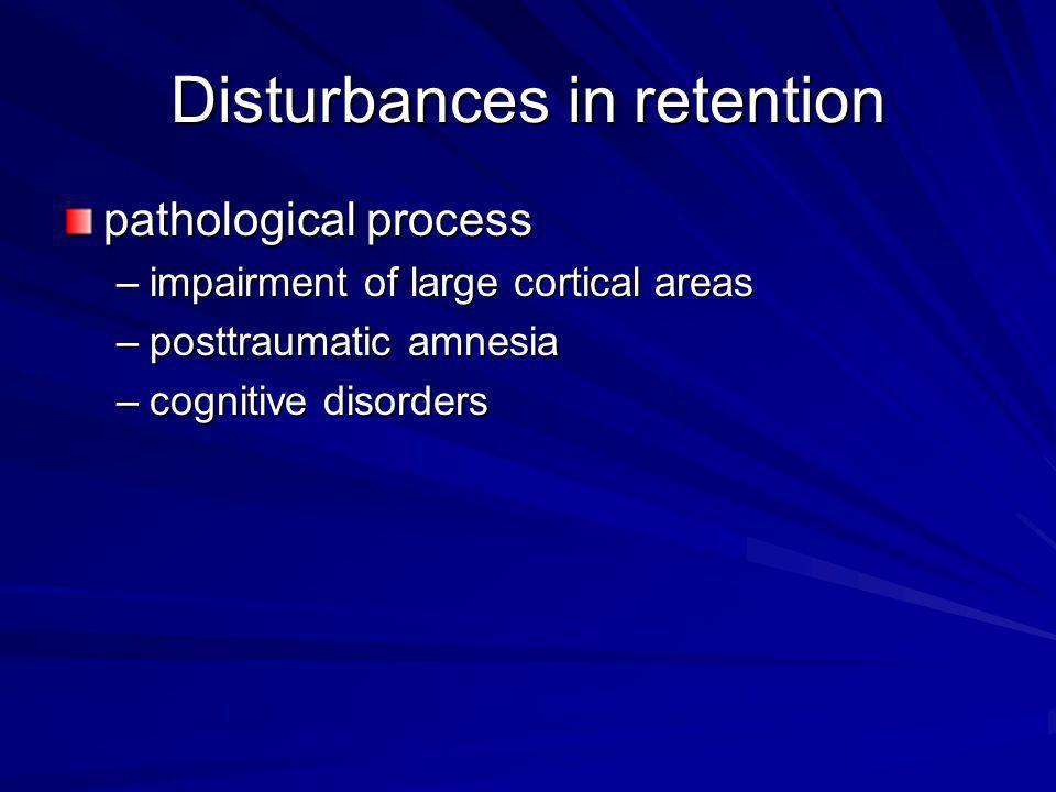 Disturbances in retention