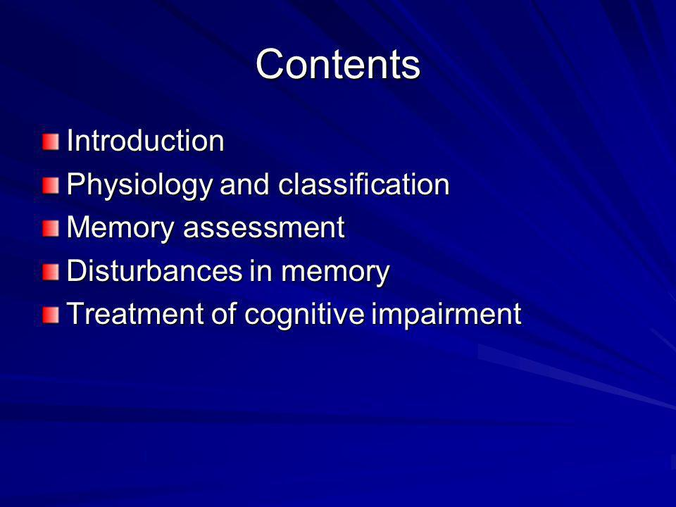 Contents Introduction Physiology and classification Memory assessment