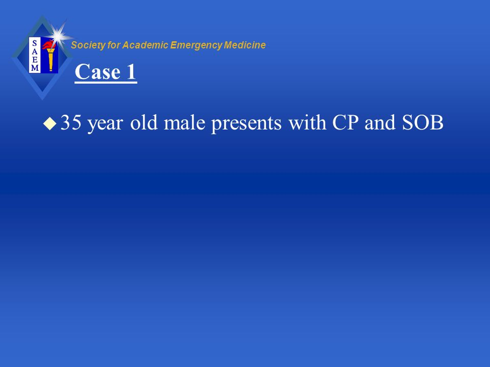Case 1 35 year old male presents with CP and SOB
