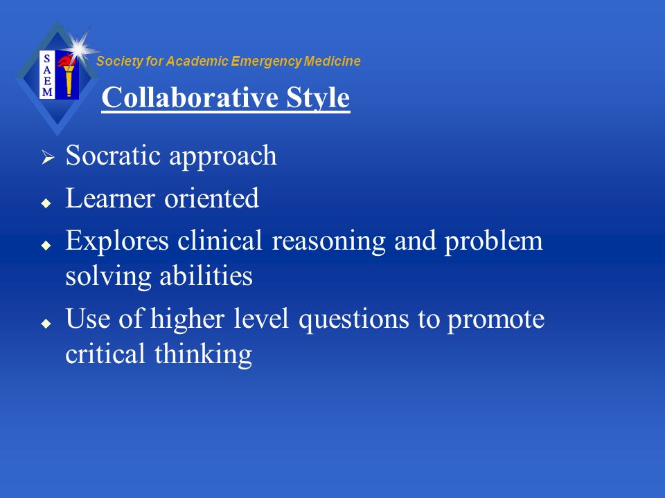Collaborative Style Socratic approach Learner oriented